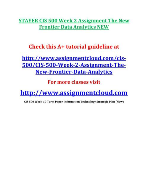 STAYER CIS 500 Week 2 Assignment The New Frontier Data Analytics
