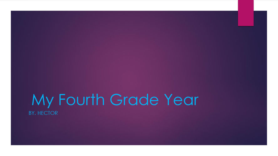 My Fourth Grade Year By Hector