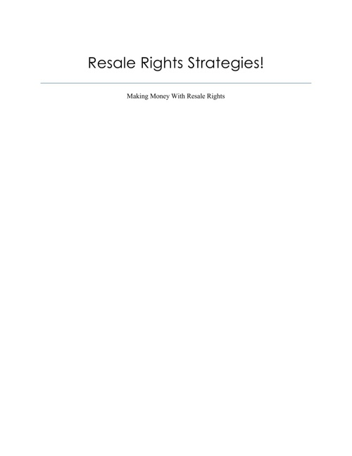 Resale Rights Strategies: Making Money With Resale Rights
