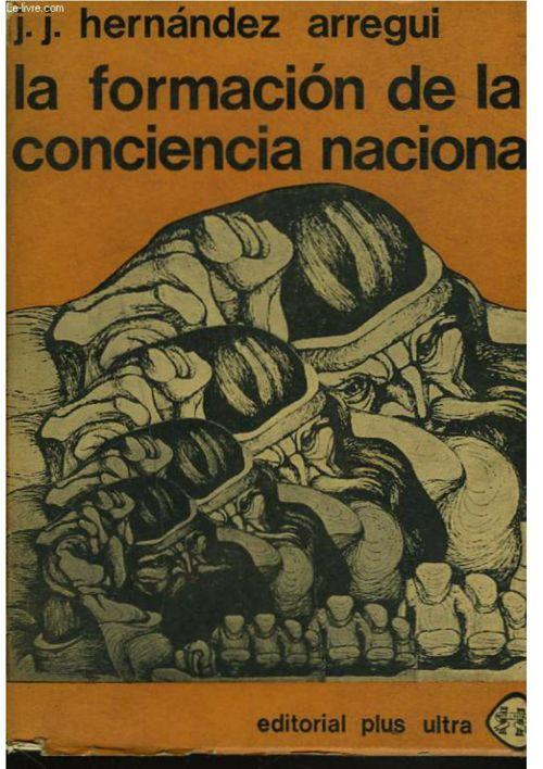 LA FORMACION DE LA CONCIENCIA NACIONAL - Hernandez Arregui
