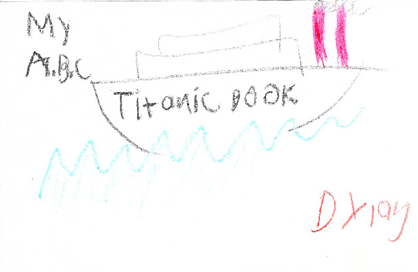 My ABC Titanic Book by Dylan B.