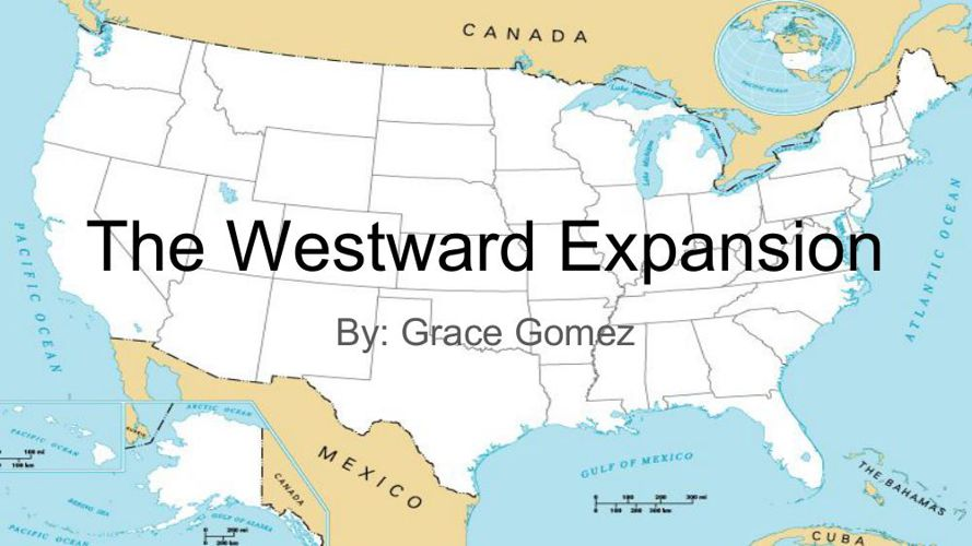 The Westward Expansion By- Grace Gomez