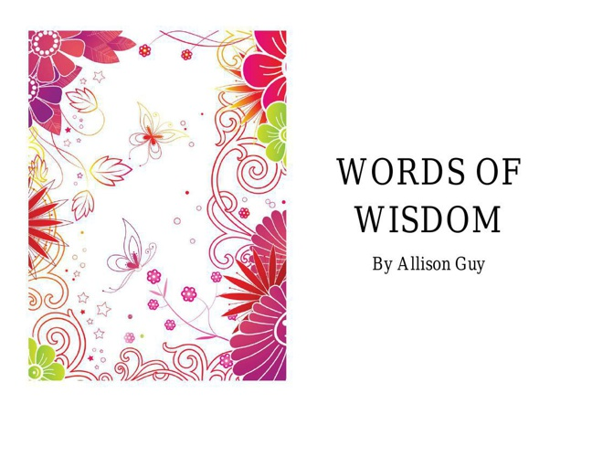Copy of Allison Guy Words of Wisdom