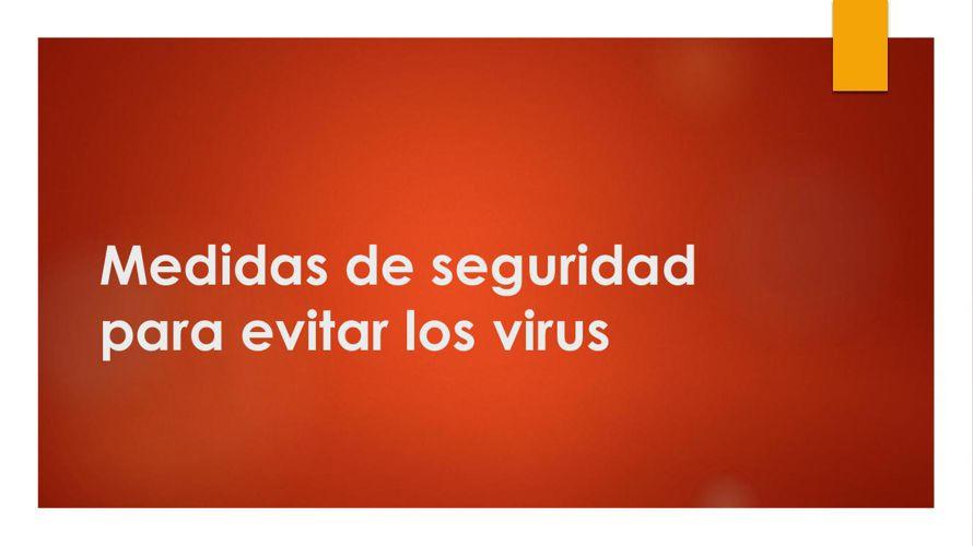 Medidas de seguridad para evitar los virus