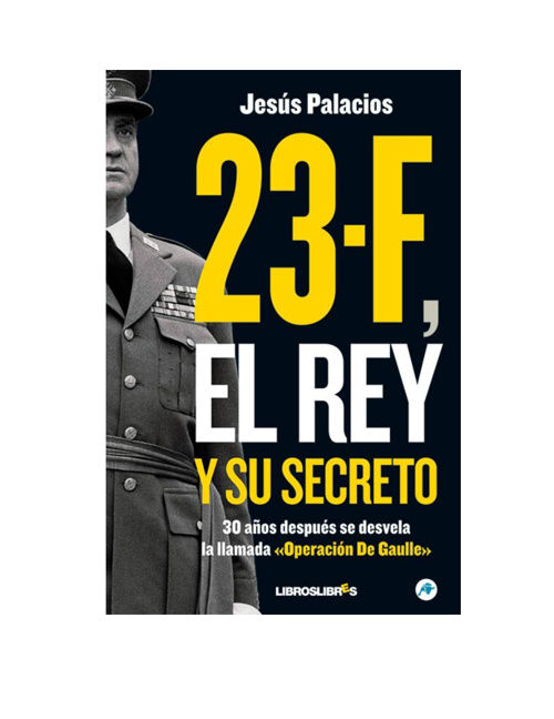23-F, el Rey y su secreto - Jesus Palacios