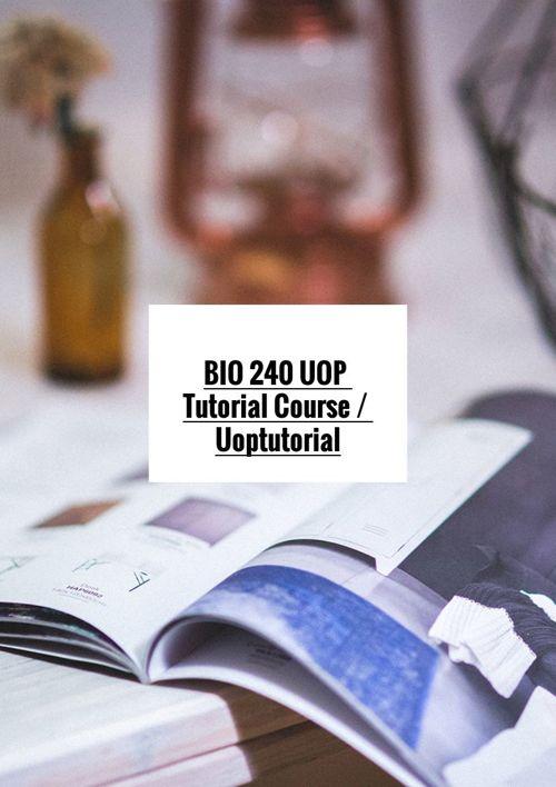 BIO 240 UOP Tutorial Course / Uoptutorial