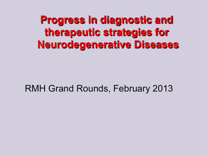 Progress in Dx and Tx strategies for Neurodegenerative Diseases