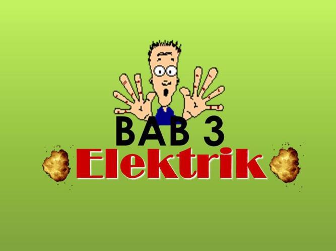 Kemahiran Hidup Tingkatan 1: Bab 3 Sumber dan Kegunaan Elektrik