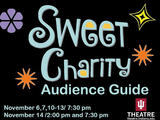 IU Theatre - SWEET CHARITY Audience Guide
