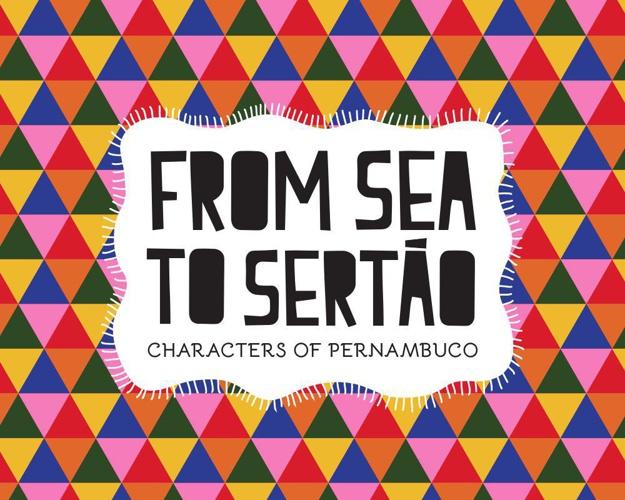 From Sea to Sertão - Stephanie Medeiros