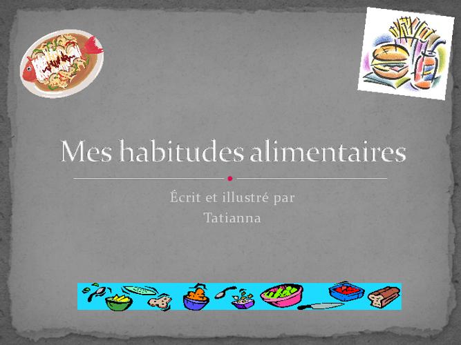 Les habitudes alimentaires de Tatianna