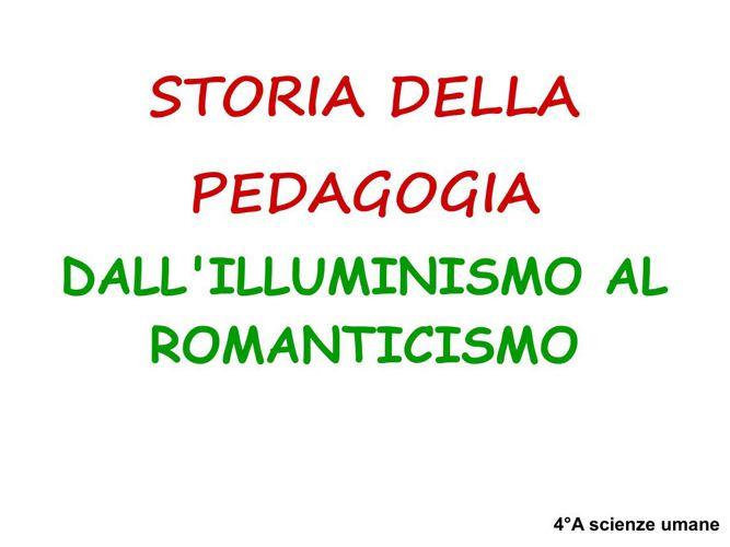 Storia della edagogia dall'illuminismo al romanticismo