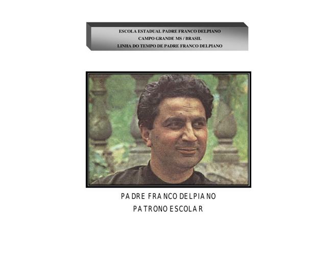Linha do Tempo de Padre Franco Delpiano