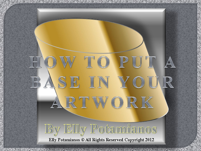 HOW TO PUT A BASE IN YOUR ARTWORK  by Elly Potamianos