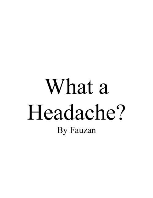 Fauzan-What a Headache
