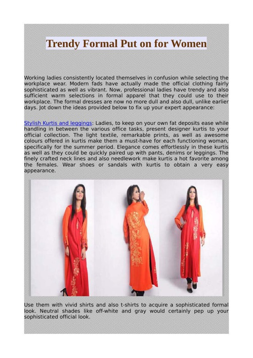 Trendy Formal Put on for Women