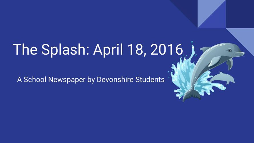 The Splash 4-18-16