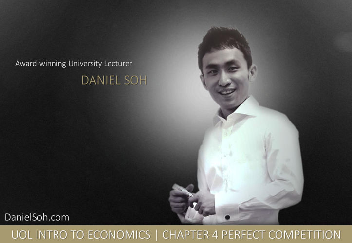 Daniel Soh   UOL INTRO   Chapter 4   Perfect Competition