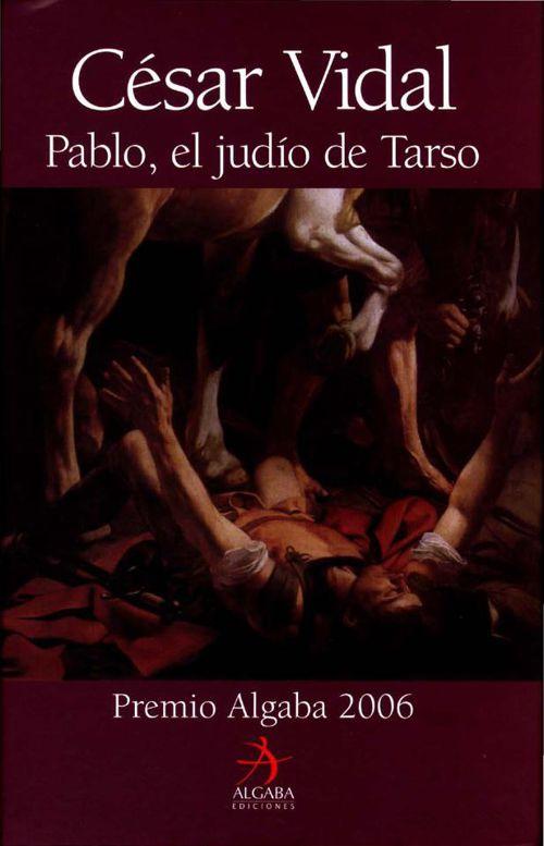 César Vidal - Pablo, El Judío De Tarso