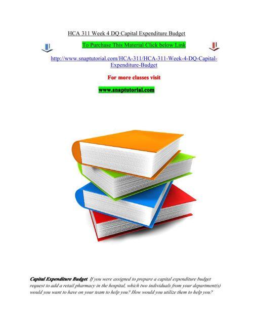 HCA 311 Week 4 DQ Capital Expenditure Budget