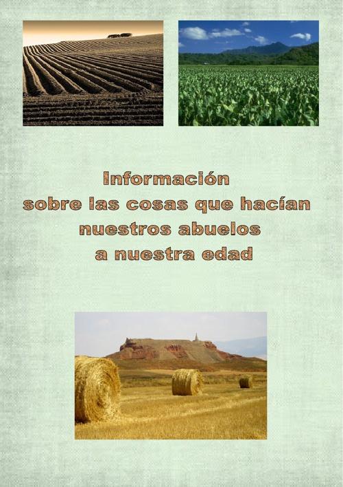 Labores agrícolas realizados por nuestros abuelos