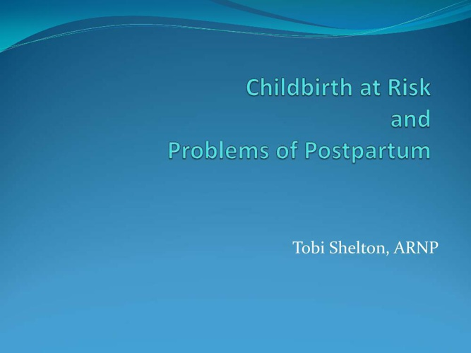 Childbirth at Risk and Problems of Postpartum 1