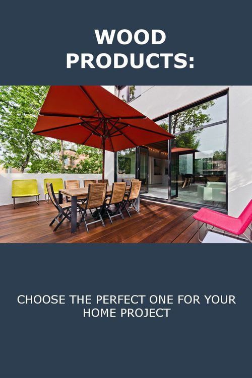 Wood Products: Choose The Perfect One For Your Home Project