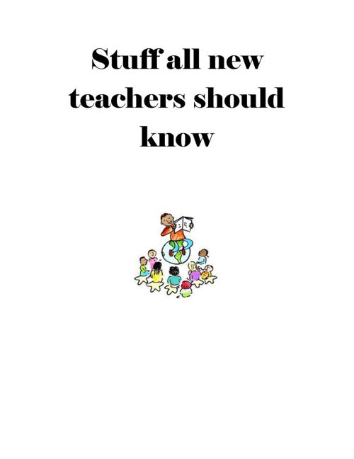 Stuff all new teachers should