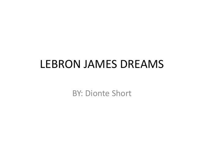 LEBRON JAMES DREAMS