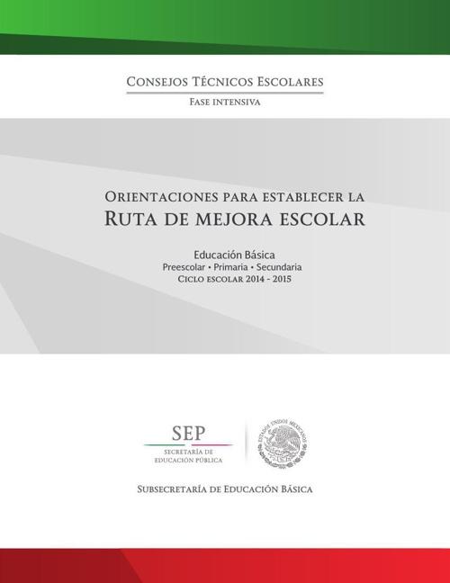 Orientaciones para establecer la Ruta de Mejora Escolar 2014 - 2