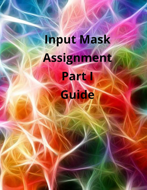Input Mask Assignment Part 1
