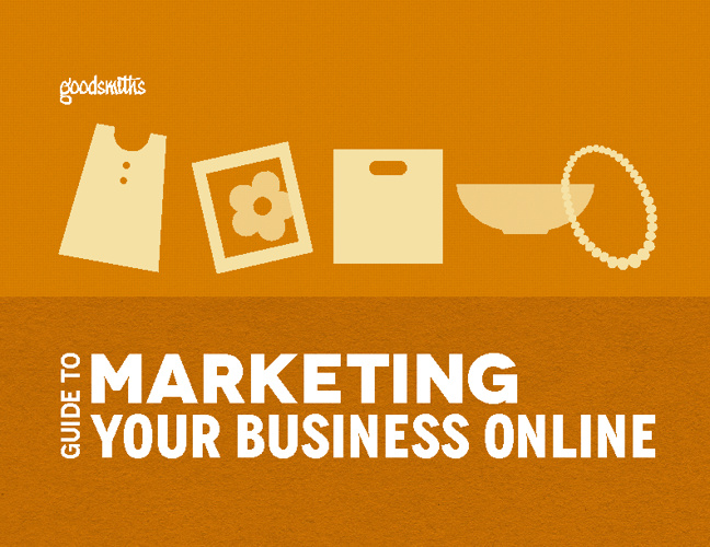 Goodsmiths Guide to Marketing Your Business Online