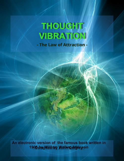 Thought Vibration - The Law of Attraction