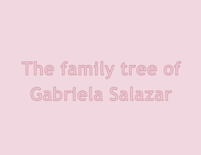 The family tree Gabriela Salazar