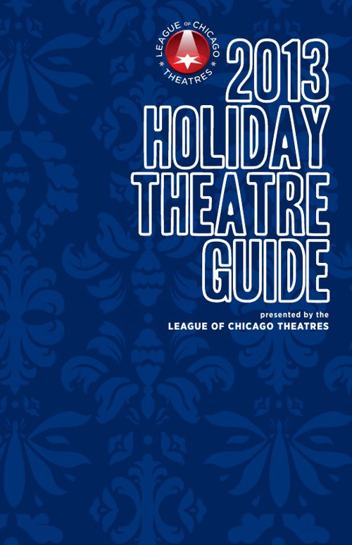 League of Chicago Theatres' 2013 Holiday Theatre Guide