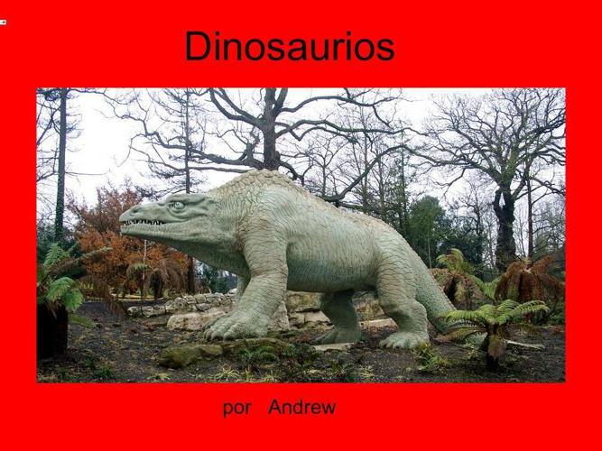 Andrew   Dinosaurios