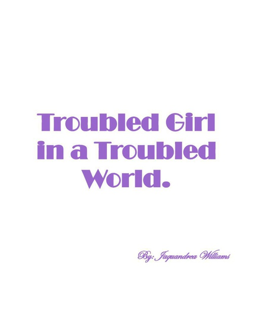 Troubled Girl In A Troubled World