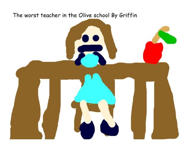 The WorstTeacher in Olive School
