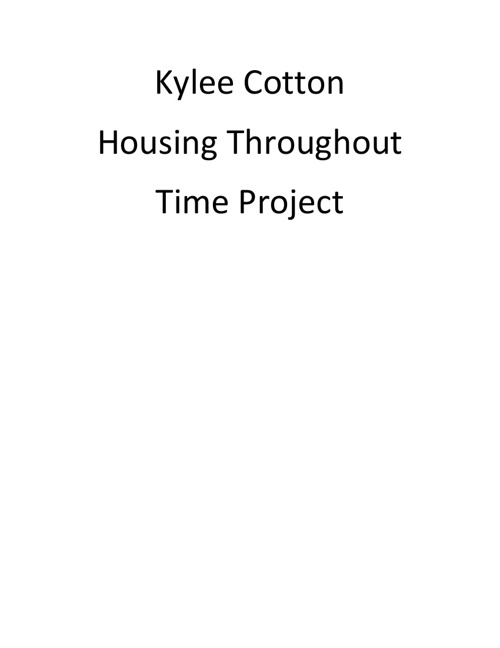 Cotton Housing throughout Time Project