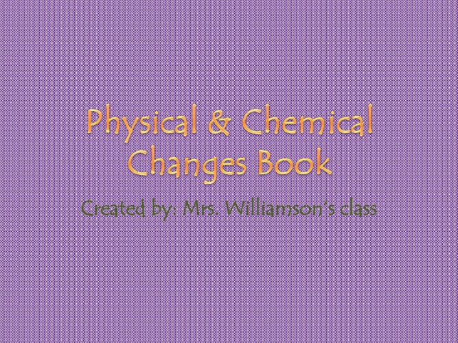 Mrs. Williamson's Physical & Chemical Changes Book