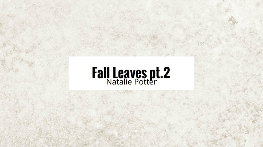 Fall leaves pt 2