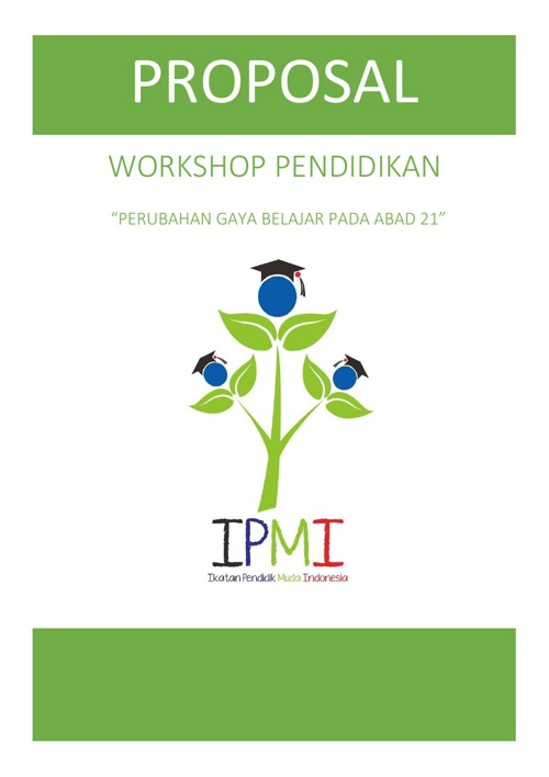 Proposal Workshop: Perubahan Gaya Belajar Mengajar Pada Abad 21