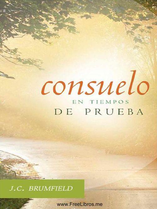 J. C. Brumfield - Consuelo En Tiempos De Prueba