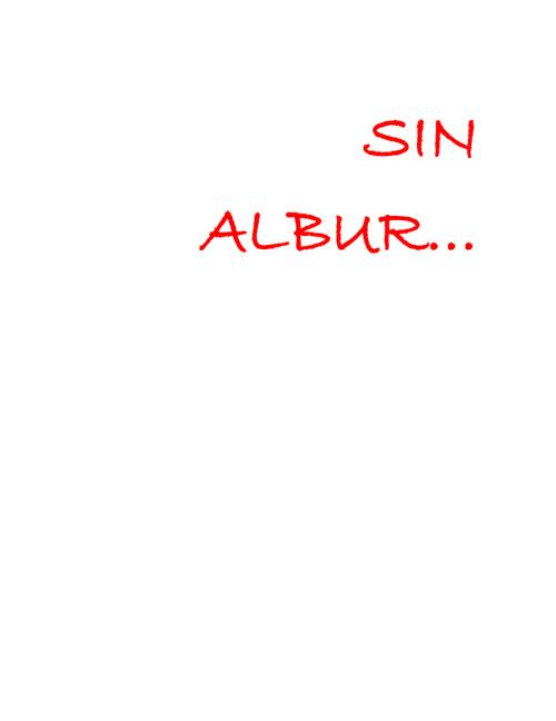 SIN ALBUR...