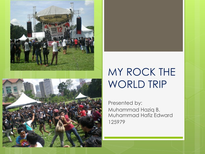 My Rock The World Experience