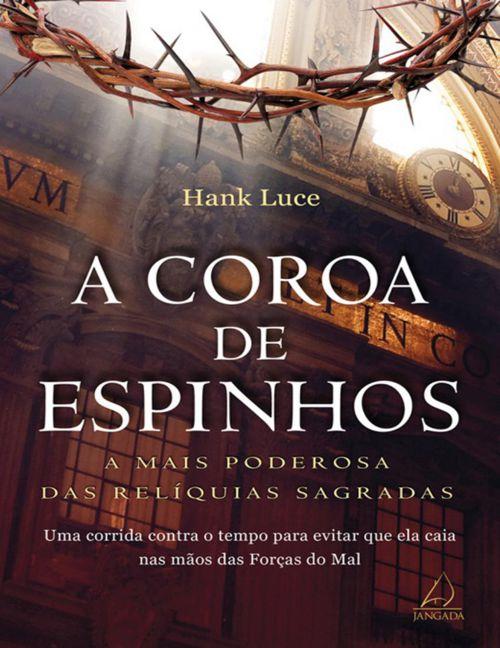 A Coroa de Espinhos - Hank Luce