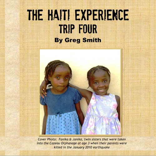 The Haiti Experience: Trip Four