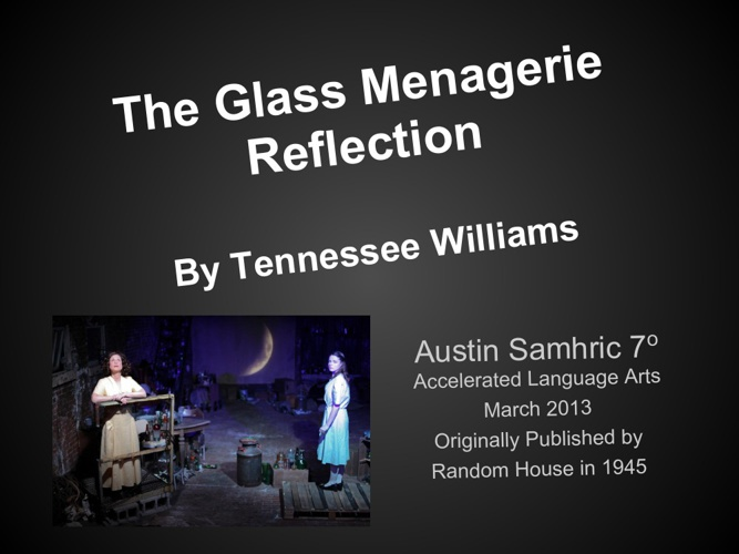 Glass Menagerie Reflection