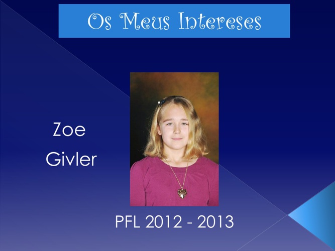 Os Meus Interesses - Zoe