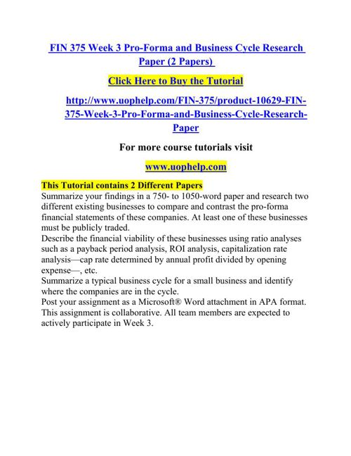 FIN 375 Week 3 Pro-Forma and Business Cycle Research Paper (2 Pa